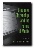 Blogging, Citizenship, and Media