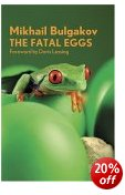 Mikhail Bulgakov The Fatal Eggs - Click for details at Amazon