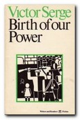 Victor Serge an introduction - Birth of Our Power