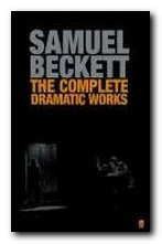 Samuel Beckett greatest works - Complete Dramatic Works