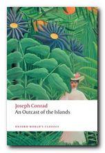 Joseph Conrad greatest works An Outcast of the Islands