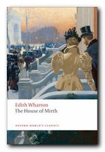The novels of Edith Wharton - The House of Mirth