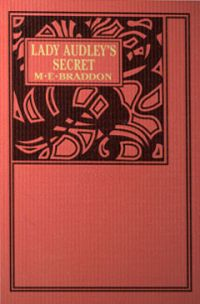 Lady Audley's Secret - a tutorial